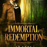 #GuestPost with Alana Delacroix @AlanaDelacroix  ~ Immortal Redemption (Immortal Protectors, Bk 1) #ParanormalRomance