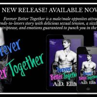 Forever Better Together #GuestPost with #author A.D. Ellis @ADEllisAuthor