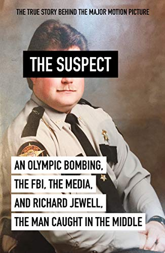 The Suspect by Kent Alexander and Kevin Salwen -Book #film #clinteastwood #olympic #FBI #media #RichardJewell #TheManCaughtInTheMiddle