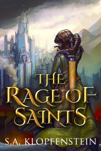 The Rage of Saints (The Watcher Epic Book 2) Kindle Edition by S.A. Klopfenstein (Author)