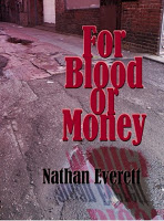 For Blood or Money by Nathan Everett
