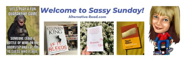 Sassy Sunday Roundup Week no. 418 - #Sunday #SundayPost #Quarantine