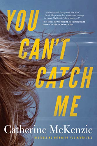 Can't Catch Me by Catherine McKenzie
