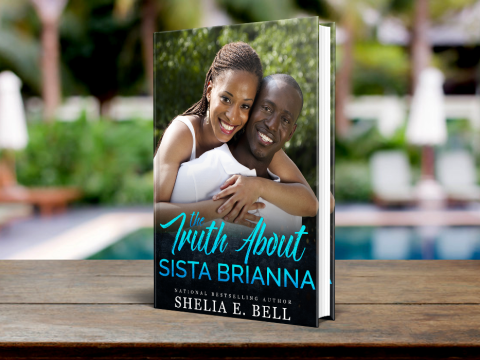 The Truth About Sista Brianna by Shelia E. Bell