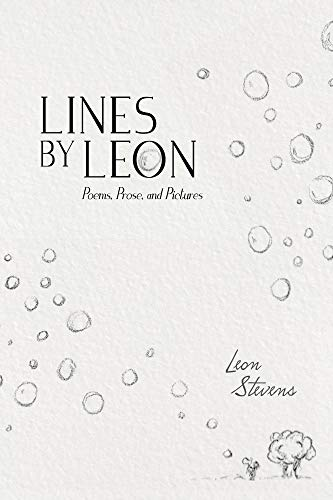 1. Lines by Leon - Poems, Prose and Pictures by Leon Stevens