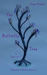 3. The Butterfly Tree & other stories (Dragonscale Diffusions Book 2) by Freya Pickard