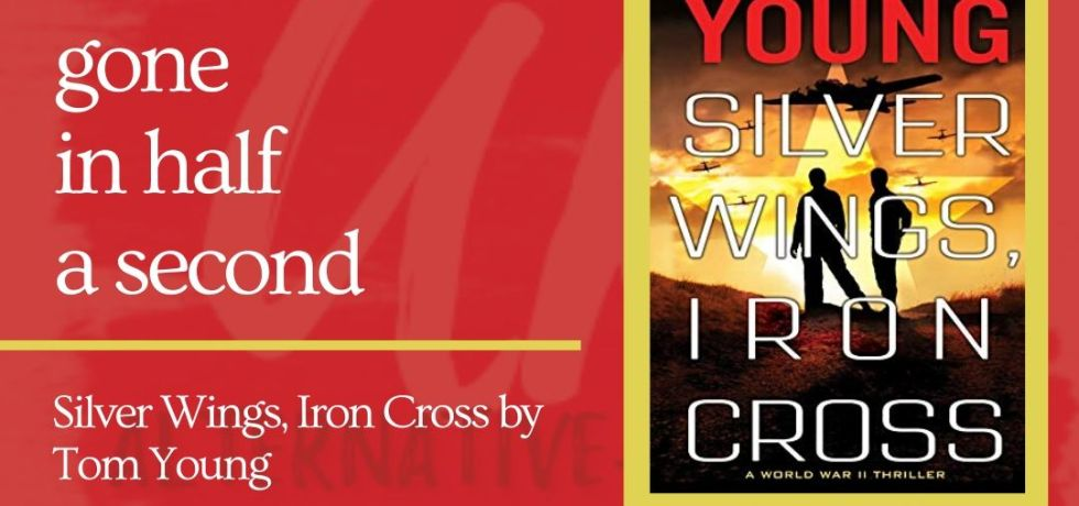 Silver Wings, Iron Cross #Friday56 #Interview with bestselling author Tom Young.