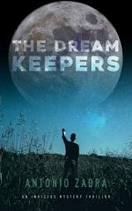 10. The Dreamkeepers - An Invictus Mystery Thriller by Antonio Zadra