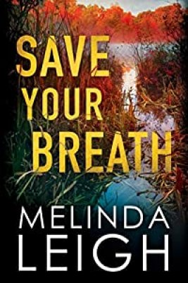 Save Your Breath by Melinda Leigh (Morgan Dane Book 6) #melindaleigh #bestsellingauthor #novel #thriller #romance