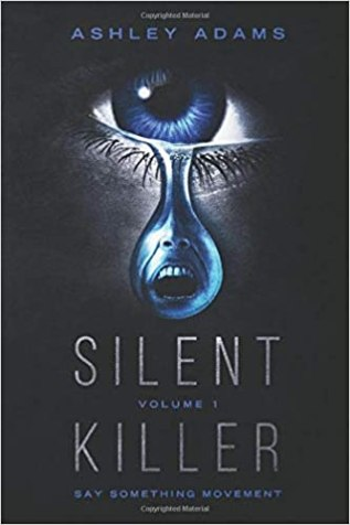 6. Silent Killer Volume 1 (Say Something Movement) by Ashley Adams