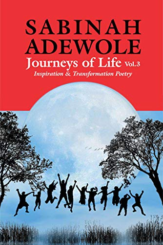 9. Journeys of Life Inspiration and Transformation Poetry Vol 3 by Sabinah Adewole