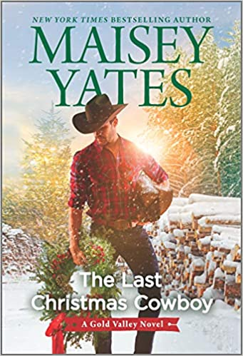 The Last Christmas Cowboy (Gold Valley Novel) Mass Market Paperback – 13 Oct. 2020 by Maisey Yates