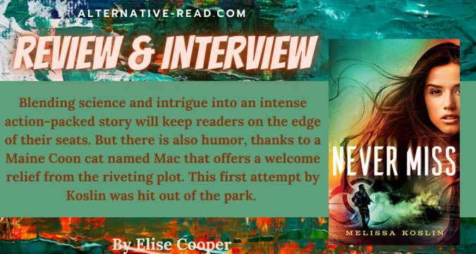 Never Miss by Melissa Koslin First Chapter Teaser Tuesday.jpg Review and interview #altread #review #interview