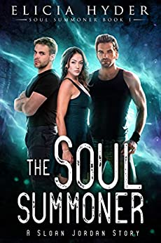 The Soul Summoner by Elicia Hyder Book 1 out of a 9 book series. A Sloan Jordan Story