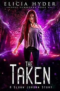 The Taken -The Soul Summoner Series, book 4 #altread #eliciahyder