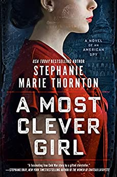 A Most Clever Girl by Stephanie Marie Thornton Book Cover Instagram #altread #authorinterview #review