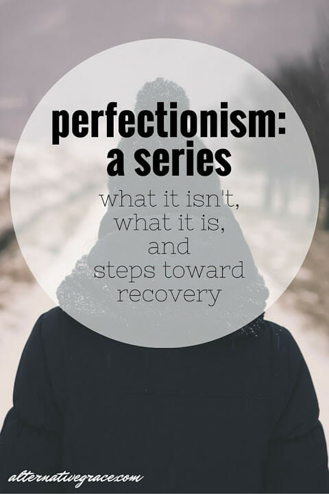Perfectionism- A Series