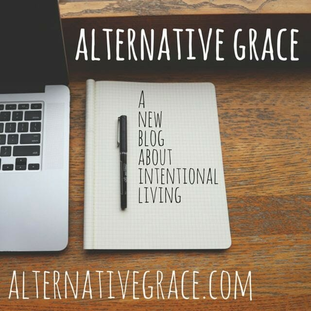 alternative grace: intentional living for imperfect people