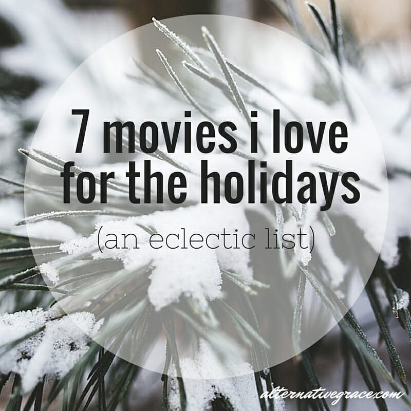An eclectic list of 7 movies great to watch during the holiday season! A mix of classic, indie, chick-flick, and foreign.