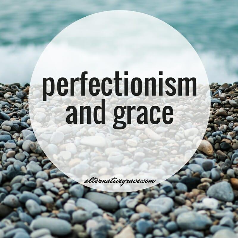 perfectionismand grace