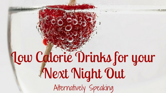 Low Calorie Drinks for your Next Night Out