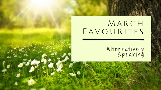 March 2017 Favourites