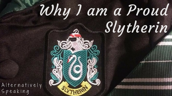 Why I am a Proud Slytherin