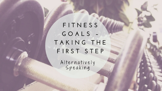 Fitness Goals – Taking the First Step