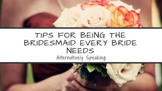 Tips for Being the Bridesmaid Every Bride Needs