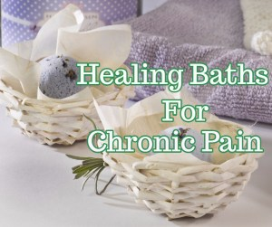 Healing Baths for Chronic Pain
