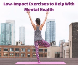Low-Impact Exercises For Mental Health