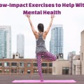 low impact exerrcise to help with mental health
