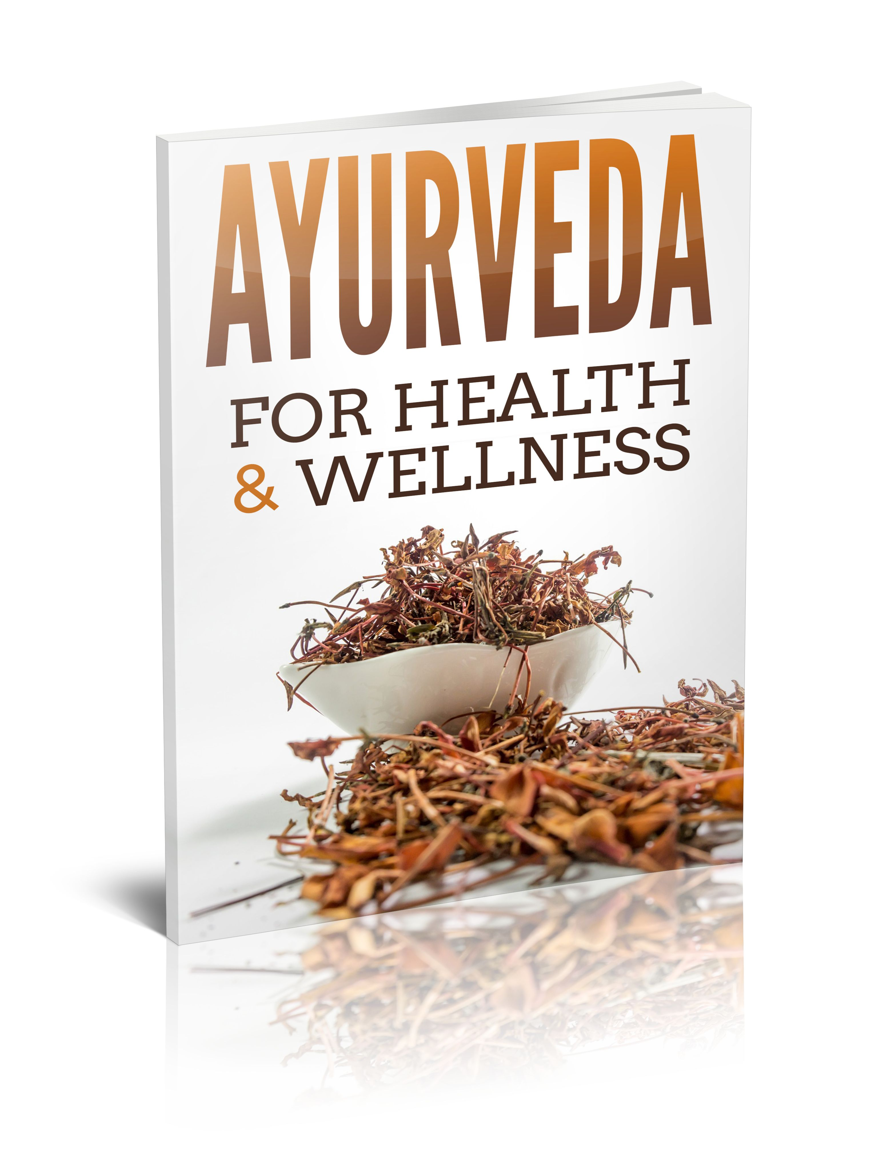 Ayurveda for Health and Wellness