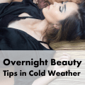 Overnight Beauty Tips in Cold Weather