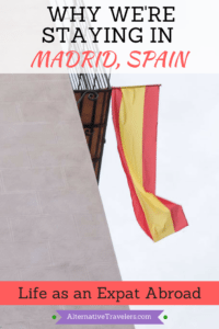 Why We're Staying in Madrid | Expats in Spain | Expats in Madrid - AlternativeTravelers.com