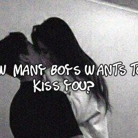 How Many Boys Wants To Kiss You?