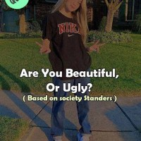 Are You Beautiful, Or Ugly? ( Based on society Standers )