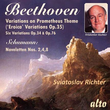 """Beethoven: 6 Variations for Piano Op.34; Op.76; & Op.35 """"Eroica""""; Schumann: Noveletten, Op.21  Nos. 2 , 4, 8"""