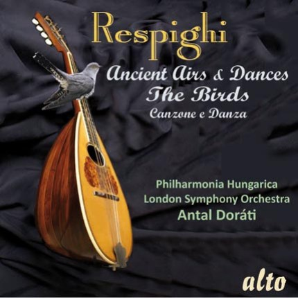 Respighi: The Birds; Ancient Airs & Dances; Canzone e Danza