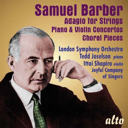 Samuel Barber: Adagio for Strings; Piano Concerto Violin Concerto; 4 Choral Pieces