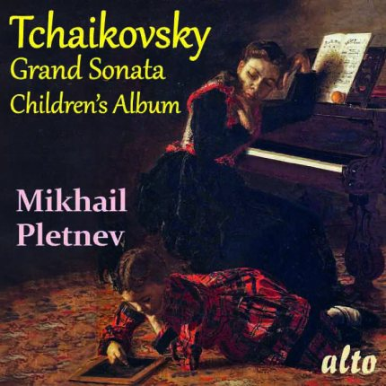 Tchaikovsky: Grand Sonata Op.37 &  Children's Album Op.39