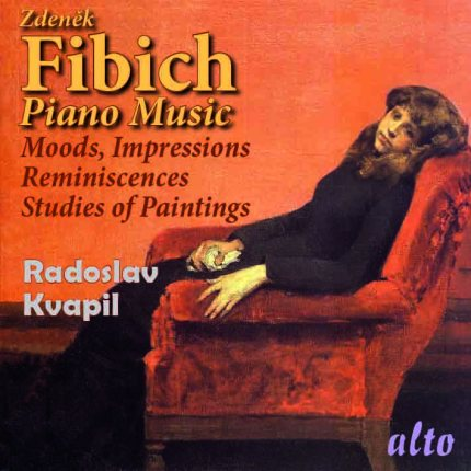 Zdeněk Fibich: Piano Music (Moods,  Impressions, Reminiscences; Studies of Paintings)