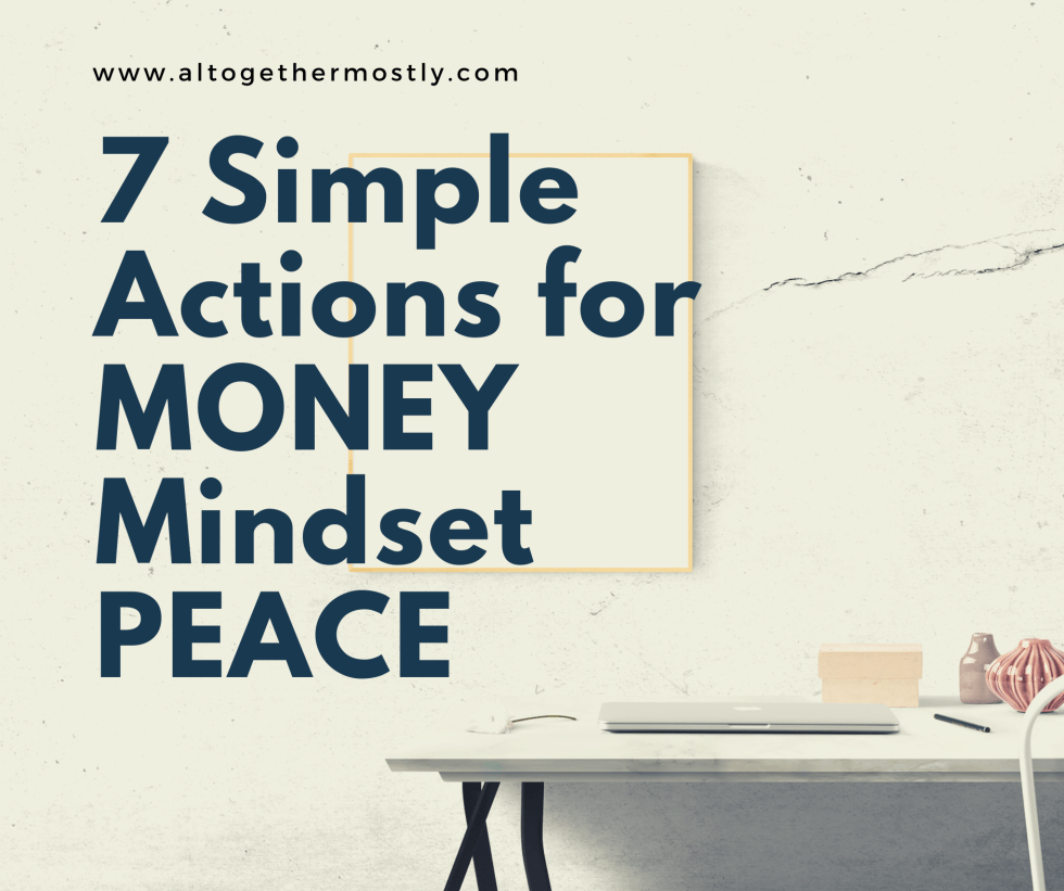 7 Simple Actions for Money Mindset Peace