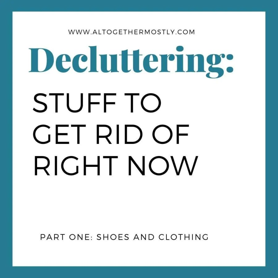 stuff to get rid of decluttering