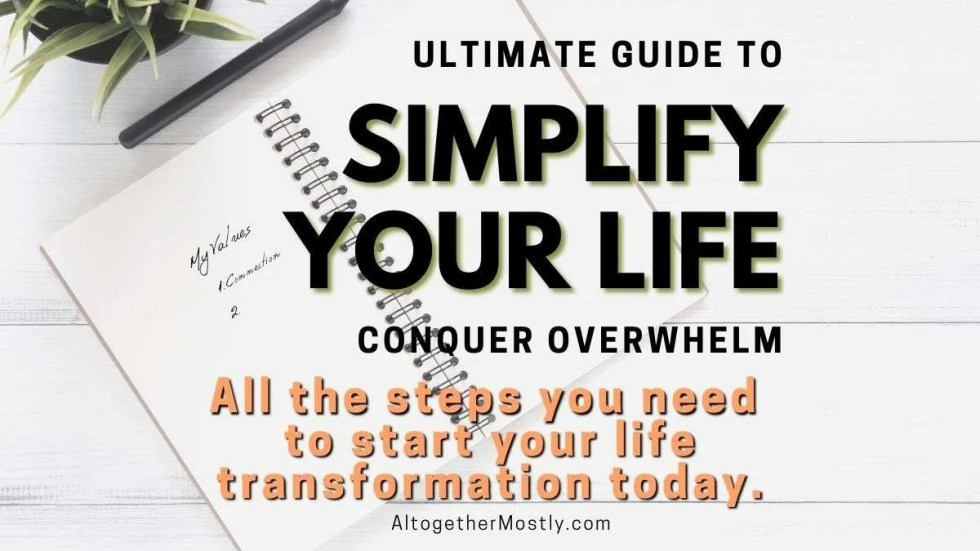 white desk with planner text ultimate guide to simplify your life to finally have peace