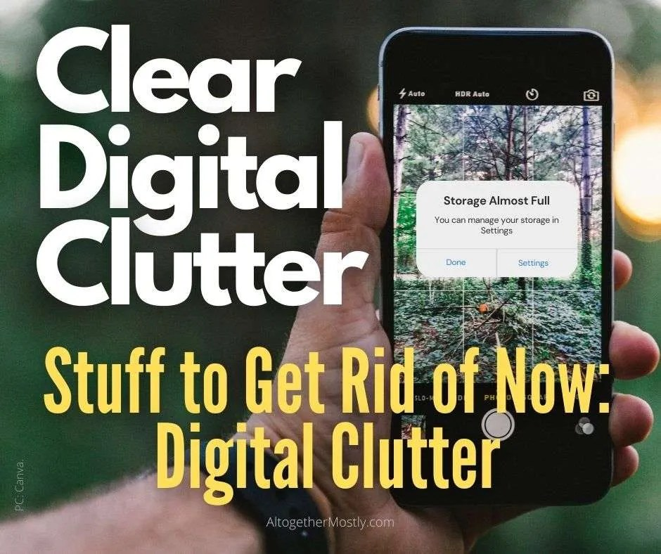 clear digital clutter stuff to get rid of now storage almost full notice on a smart phone