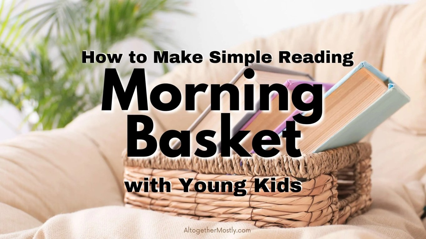 Morning basket for reading with toddlers