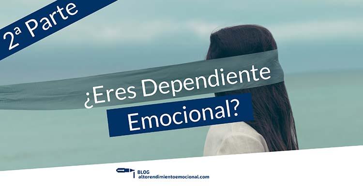 ¿Dependiente Emocionalmente? 2ª parte