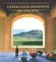 Catherine Fairweather, Mark Luscombe-Whyte: Leben und Wohnen in Italien.