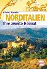 Halwart Schrader: Norditalien. Ihre Zweite Heimat.